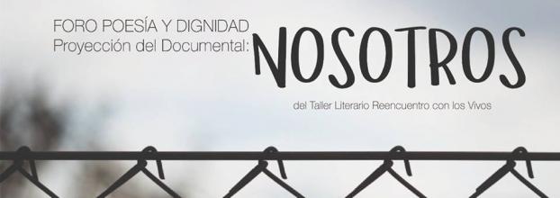 Poesía y dignidad. Nosotros. Diego Villalobos y Diana Arlene Carrillo. Documental