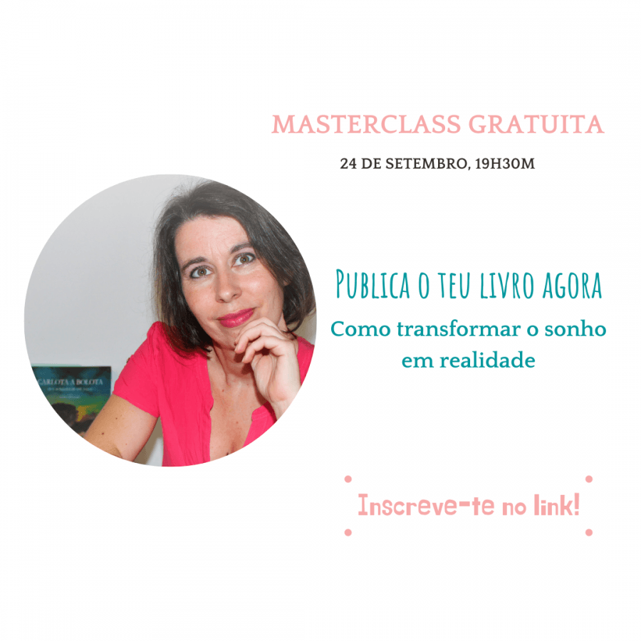 Masterclass Gratuita: Publica o teu livro agora -Como transformar o sonho em realidade!