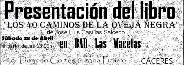 Presentación del libro 'Los 40 Caminos de la oveja negra' de José Luis Casillas Salcedo