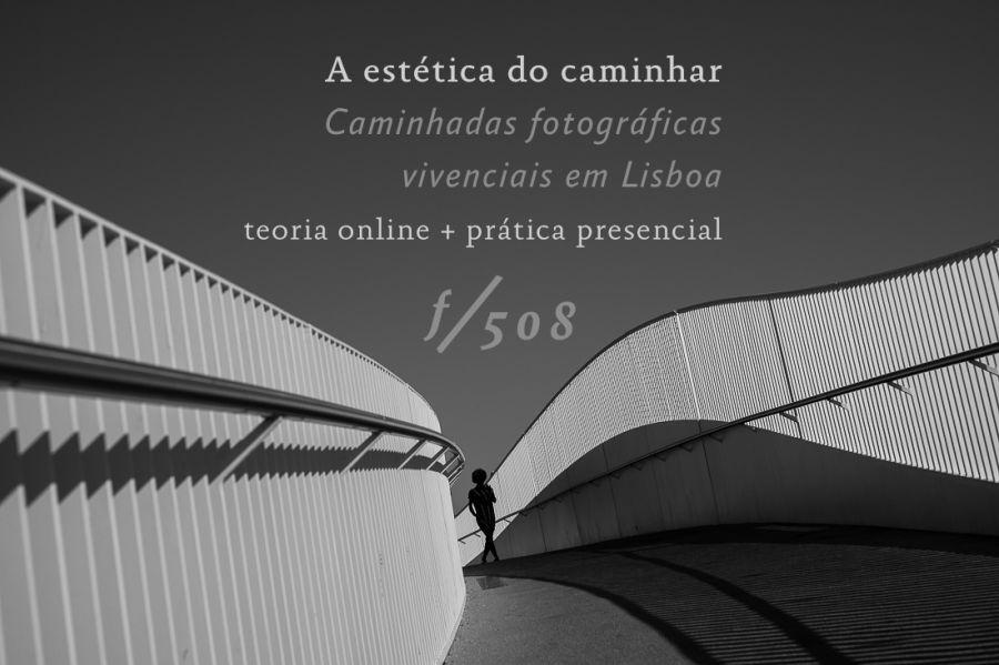 A Estética do Caminhar: caminhadas fotográficas vivenciais em Lisboa