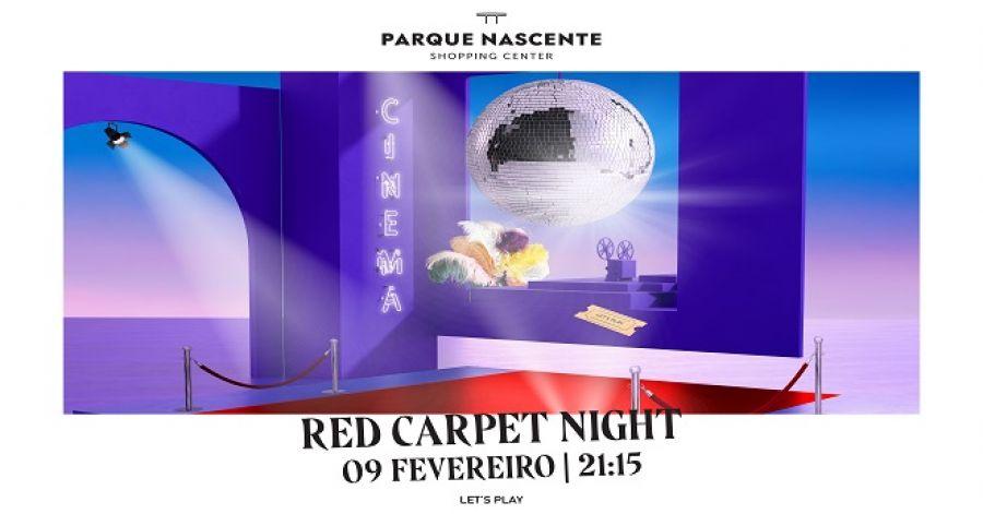 RED CARPET NIGHT REGRESSA AO PARQUE NASCENTE