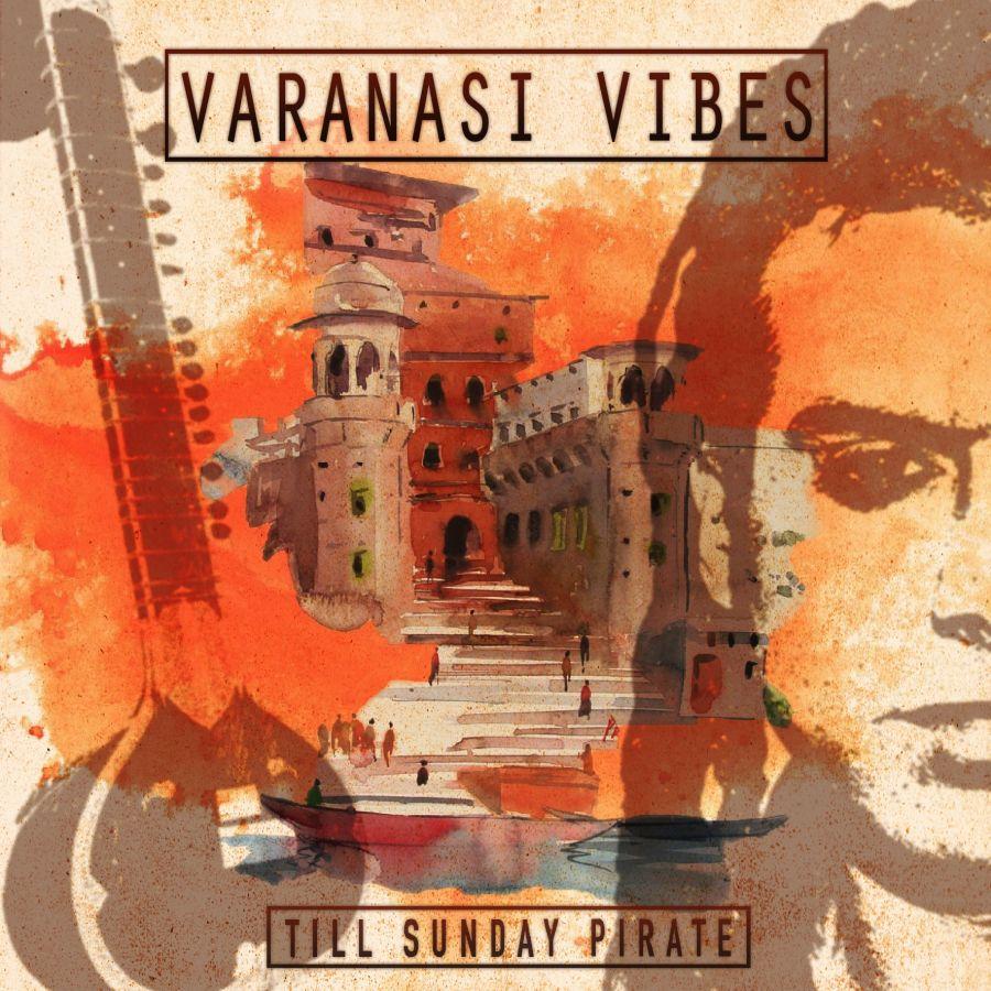 Till Sunday Pirate - Lançamento de Single - VARANASI VIBES