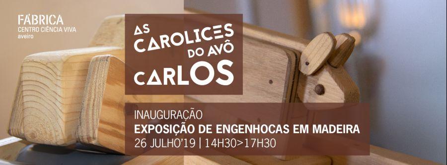 Inauguração da Exposição 'As Carolices do Avô Carlos'