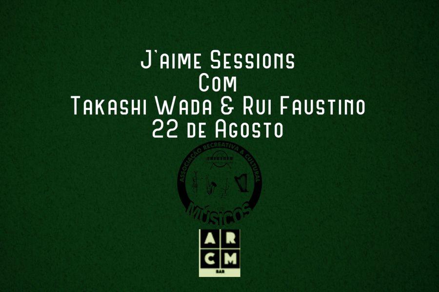 J'Aime Sessions com Takashi Wada e Rui Faustino