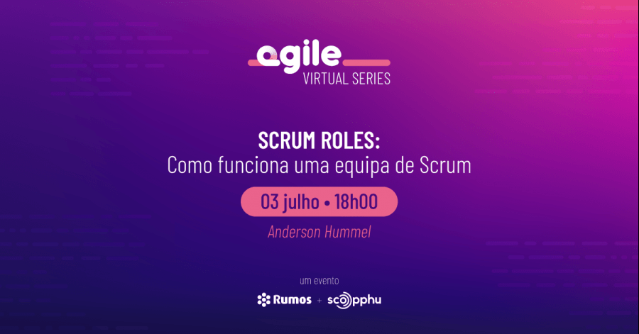 Agile Virtual Series - Scrum Roles: Como Funciona uma Equipa de Scrum