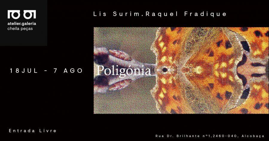 'Poligónia' - Lis Surim e Raquel Fradique