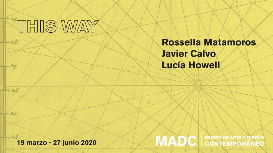 This way. Rossella Matamoros, Javier Calvo y Lucía Howell. Técnica mixta