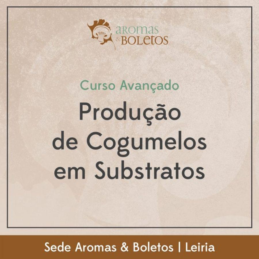 Curso Avançado de Produção de Cogumelos em Substratos