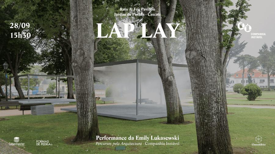 LAP LAY   Performance nos Pavilhões Da Chuva e do Nevoeiro