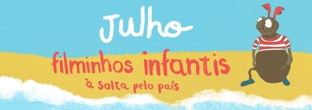 Filminhos Infantis à Solta pelo País – Julho 2018