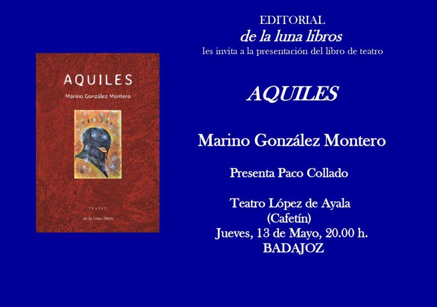 Presentación del libro de teatro AQUILES de Marino González Montero en Badajoz