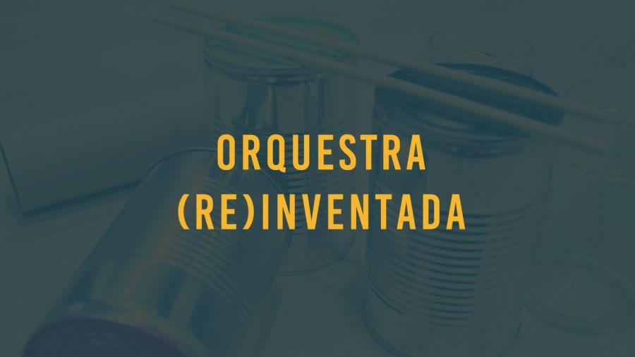 Orquestra (Re)Inventada | Oficina de construção de instrumentos musicais