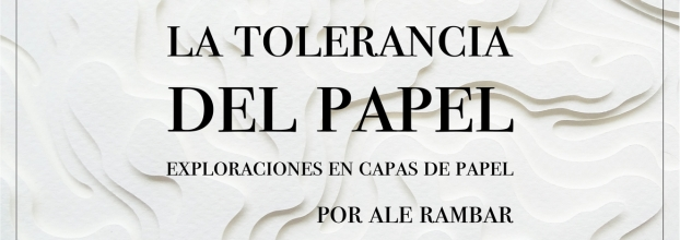 La Tolerancia del Papel, de Ale Rambar