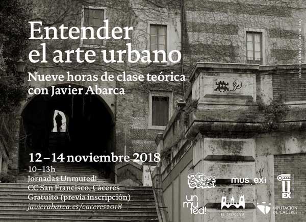 Entender el arte urbano: 9h de clase teórica con Javier Abarca