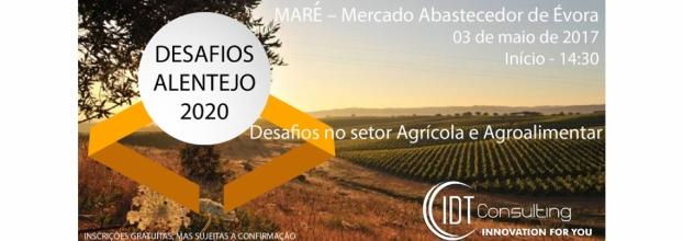 DESAFIOS ALENTEJO 2020 - Desafios no setor Agrícola e Agroalimentar