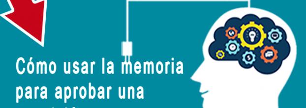 Cómo usar la Memoria para Aprobar una Oposición