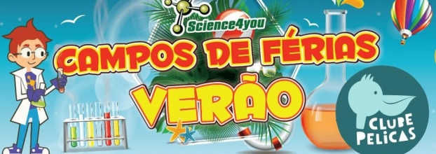 Science 4 You - Férias Clube Pelicas