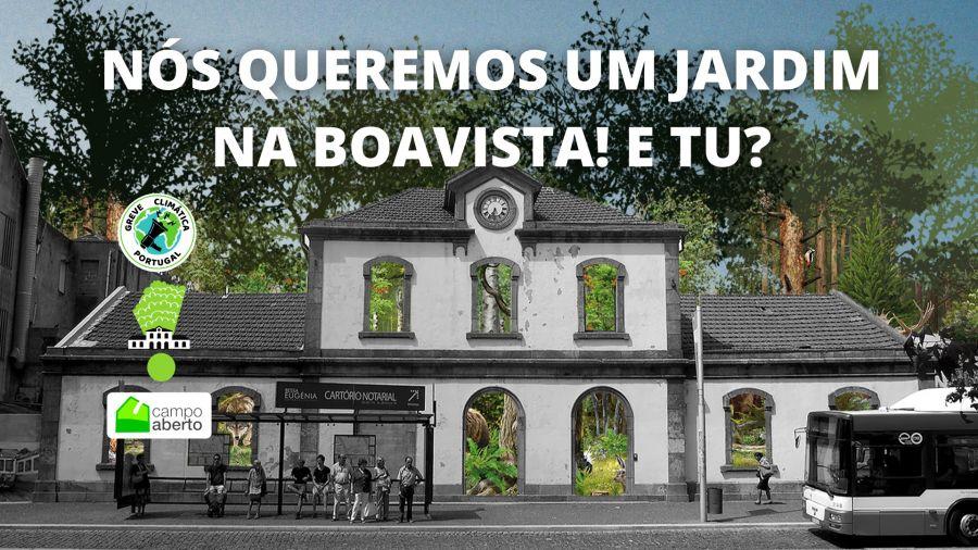 Nós queremos um jardim na Boavista, e tu?