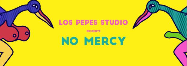 NO MERCY - Art Exhibition by Los Pepes Studio