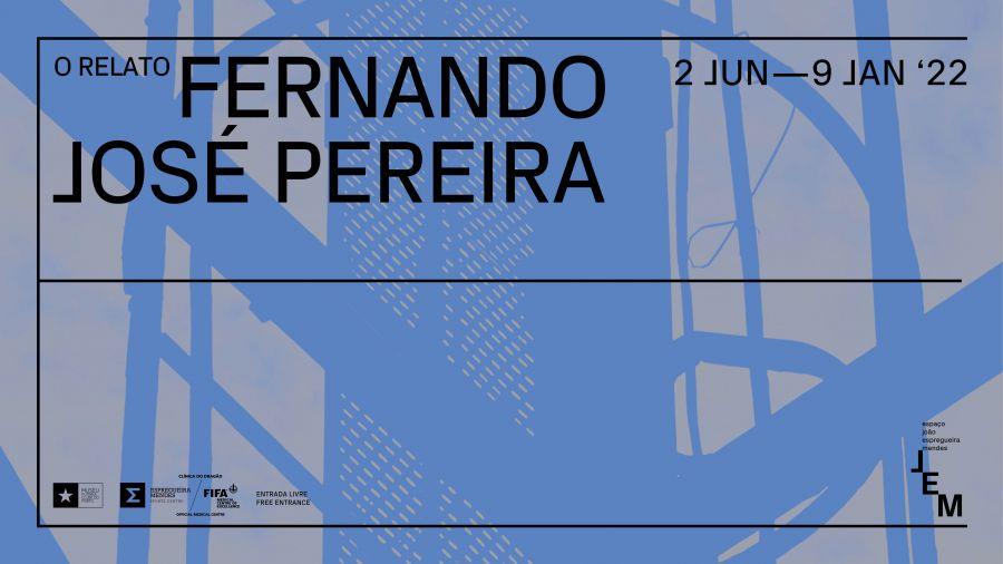 O Relato - Exposição Fernando José Pereira