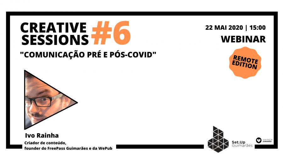 6 Creative session - Comunicação pré e pós Covid