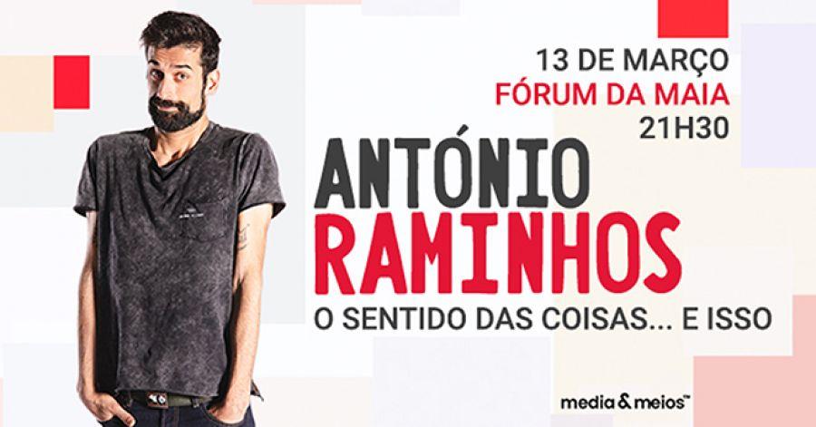 António Raminhos - Fórum da Maia - media & meios™