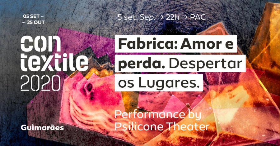 PERFORMANCE Fábrica: Amor e Perda – Despertar os Lugares by Psilicone Theater
