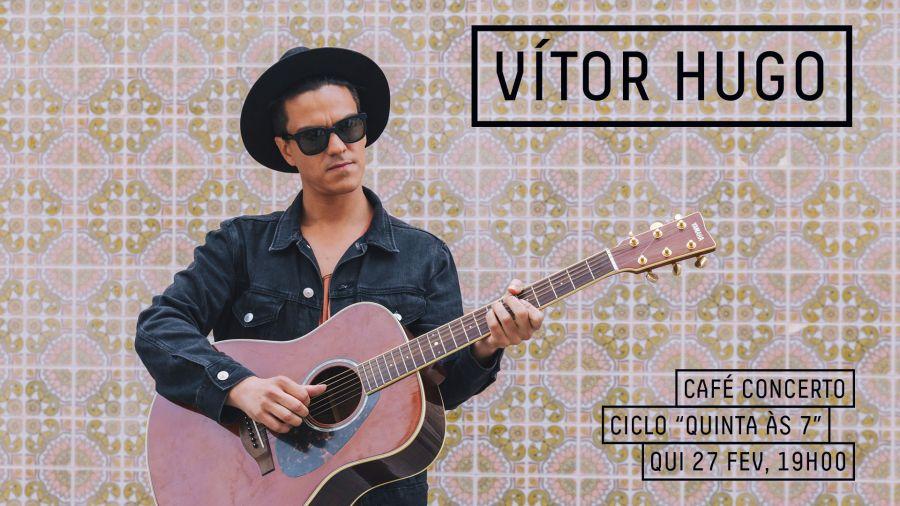 Ciclo Quinta Às 7 | Vitor Hugo
