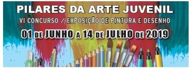 PILARES DA ARTE JUVENIL - VI CONCURSO / EXPOSIÇÃO DE PINTURA E DESENHO