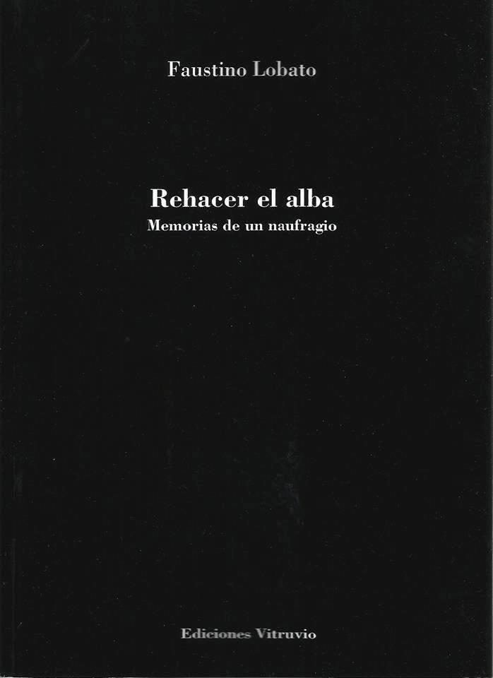 Presentación 'Rehacer el alba' del poeta Faustino Lobato