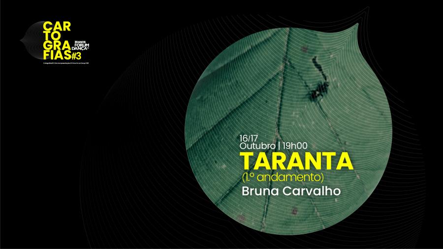 Cartografias #3 | Bruna Carvalho, Taranta (1.º andamento)