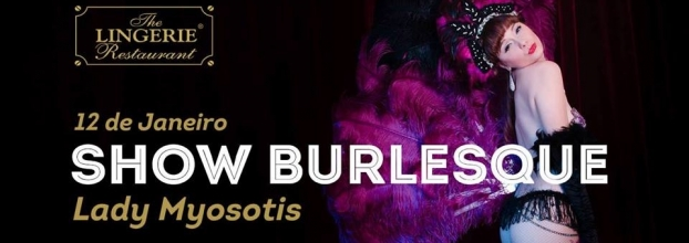 Show Burlesque com Lady Myosotis