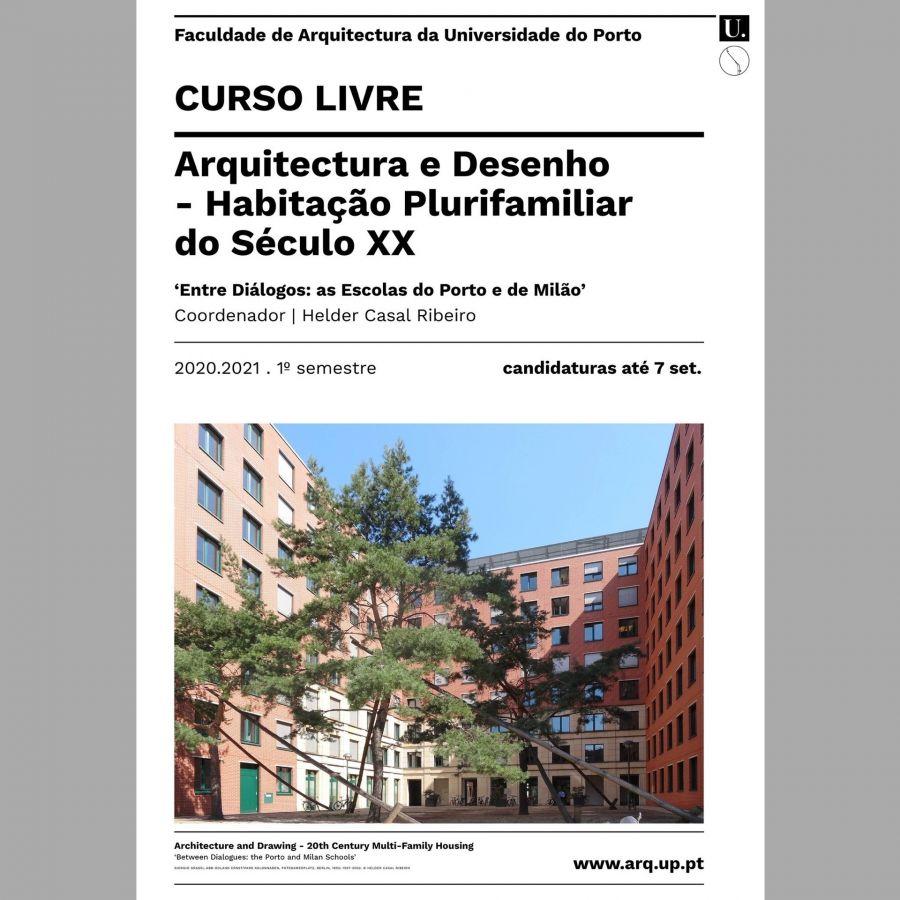 Curso Livre de Arquitectura e Desenho - Habitação Plurifamiliar do Século XX   'Entre Diálogos: as Escolas do Porto e de Milão'