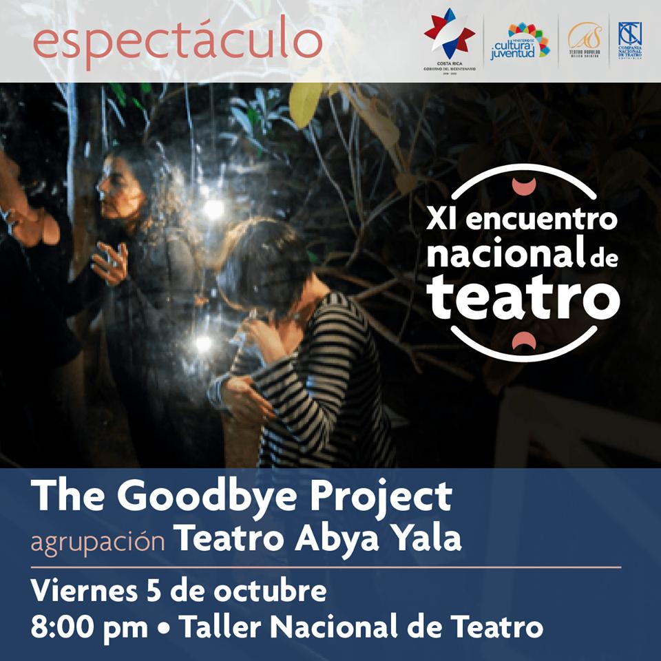 XI encuentro nacional de teatro. The goodbye project. Teatro Abya Yala