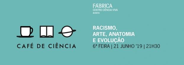 Café de Ciência 'Racismo, Arte, Anatomia e Evolução'
