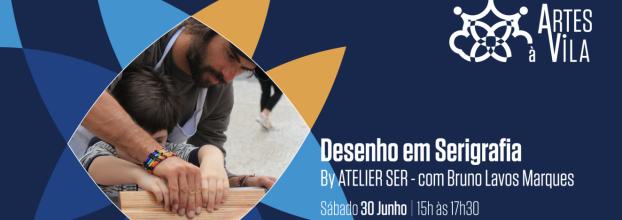Workshop . Desenho em Serigrafia @ Festival Artes à Vila