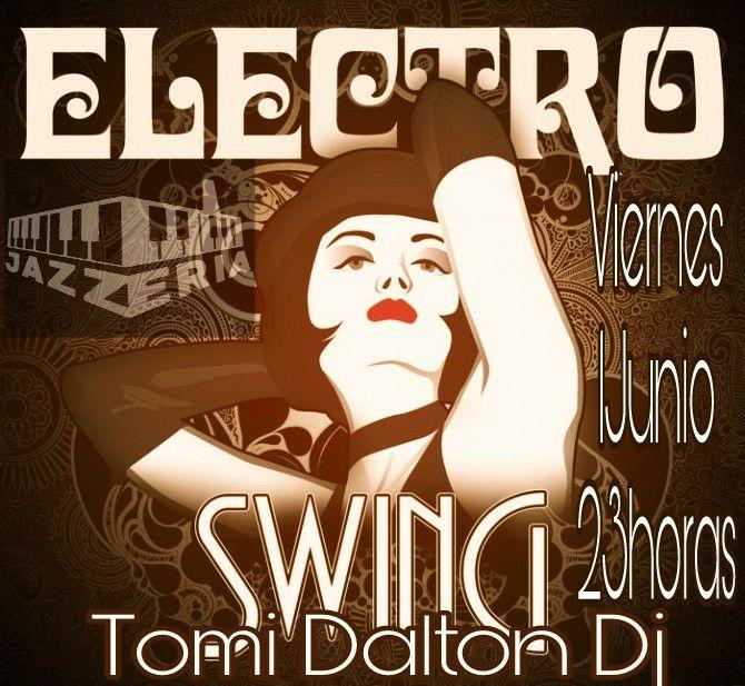 Electro Swing || Tomi Dalton Dj en La Jazzería