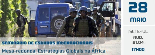 """Mesa-redonda """"Estratégias Globais na África"""""""