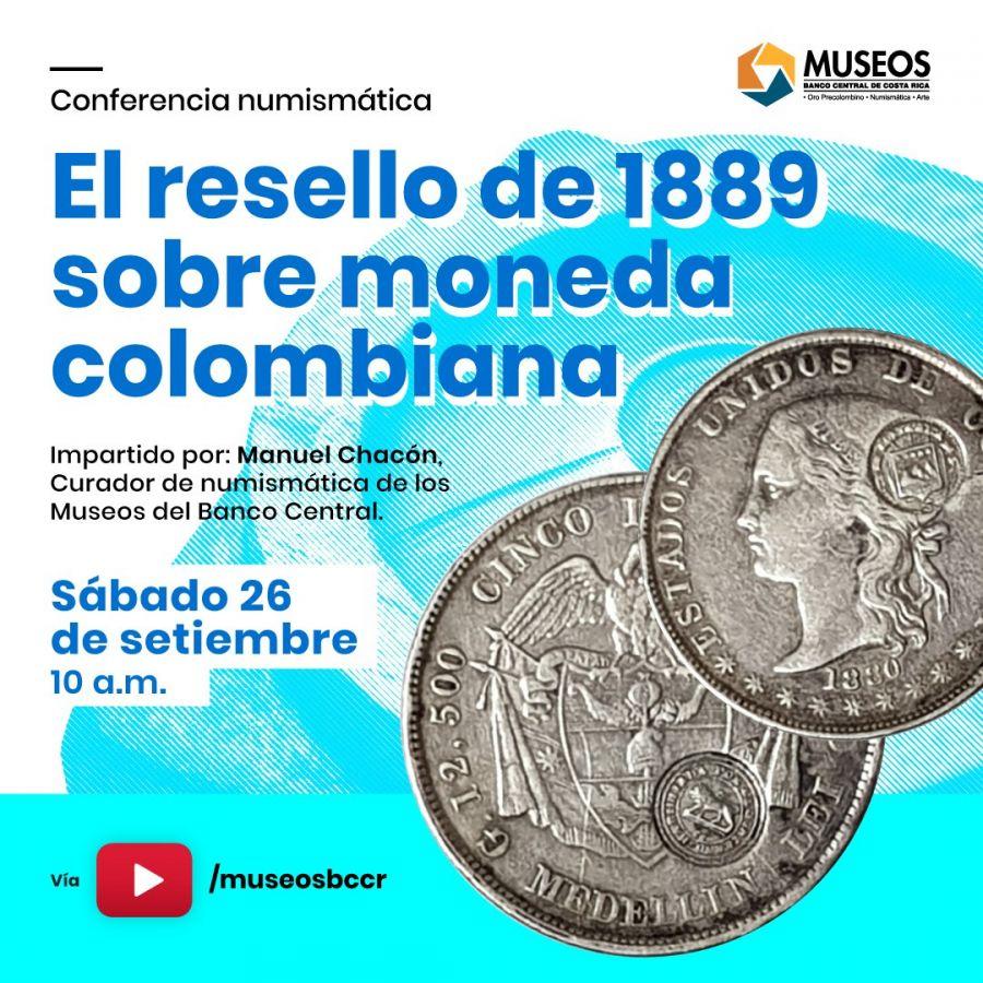 El resello de 1889 sobre moneda colombiana. Conferencia Numismática