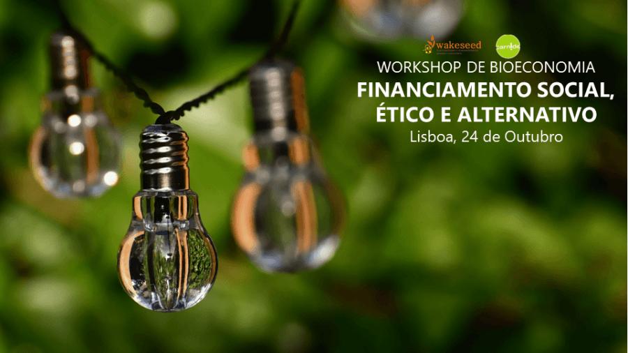 Workshop Financiamento Social, Ético e Alternativo