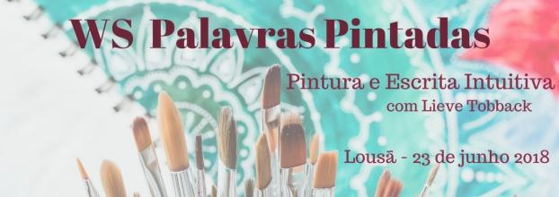 Workshop Palavras Pintadas - Pintura e Escrita Intuitiva com Lieve Tobback