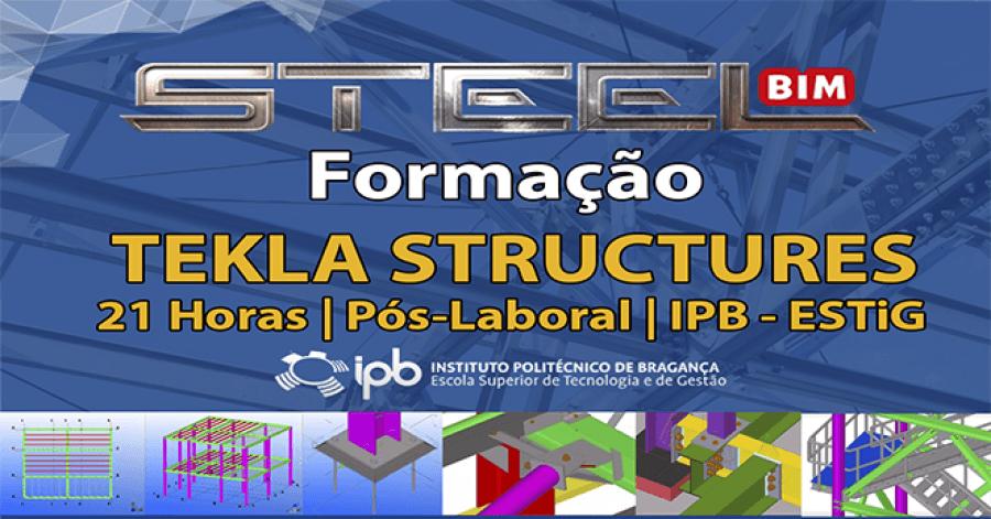 Formação TEKLA STRUCTURES - BRAGANÇA- IPB - ESTiG