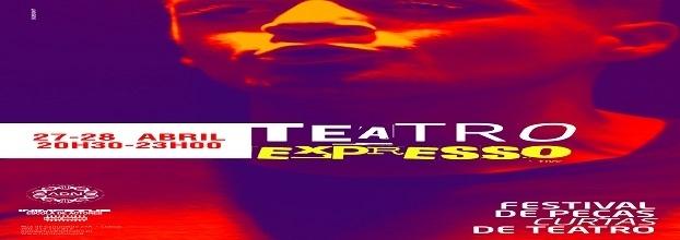 TEATRO EXPRESSO - Festival de peças curtas de teatro