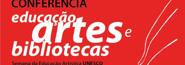 Conferência 'Educação, Artes e Bibliotecas'