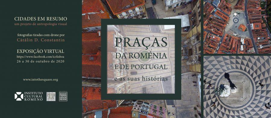 Exposição virtual 'Praças da Roménia e de Portugal e as suas histórias'