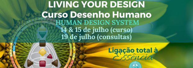 Living your Design - Curso de Desenho Humano / Human Design