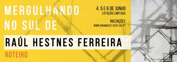 Visita de 3 dias à obra de Raúl Hestnes Ferreira