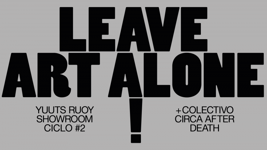 CICLO #2 Leave art Alone! / Showroom Yuuts Ruoy + CIRCA A.D.