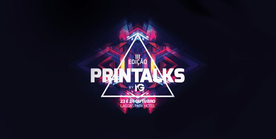 Printalks 2019 - Fórum Nacional da Indústria Gráfica e da Comunicação
