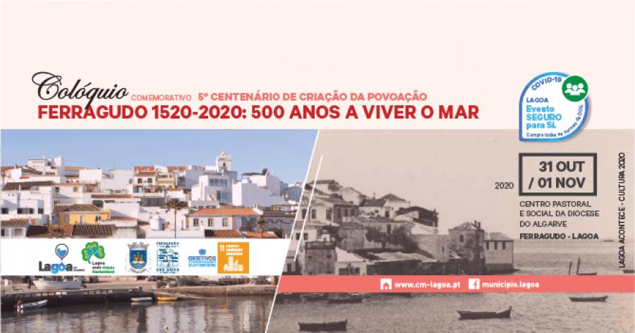Colóquio Comemorativo | 'Ferragudo 1520-2020: 500 Anos A Viver O Mar'  | Centro Pastoral e Social da Diocese do Algarve | Ferragudo - Lagoa